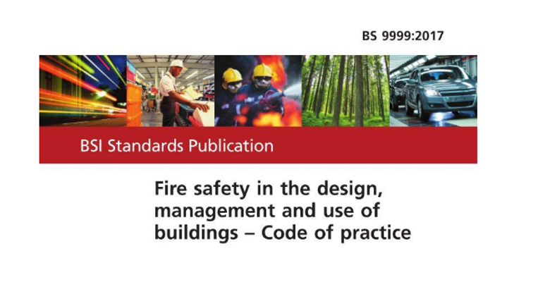 Revisions Made To Fire Safety Standard Bs 9999
